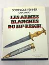 LES ARMES BLANCHES DU III, REICH
