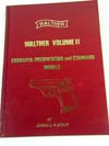 Walther Volume II, Engraved, Presentation and Standard Models