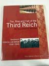 The Rise and Fall of the Third Reich, An Illustrated History